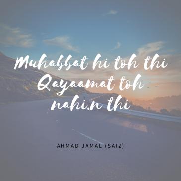 Muhabbat hi toh thi _Qayaamat toh nahi.n thi