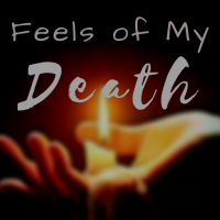 Feels of My Death - Part I