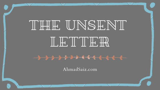 The Unsent Letter- AhmadSaiz.com
